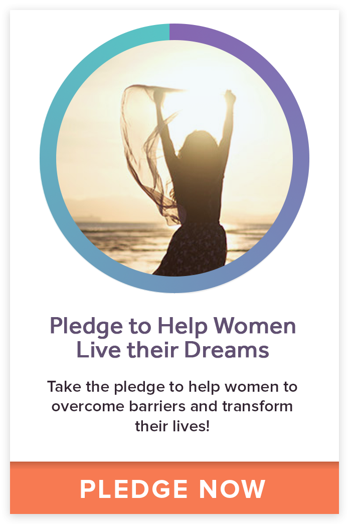 Pledge to Help Women Live Their Dreams